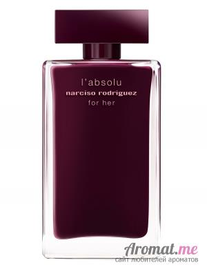 Аромат Narciso Rodriguez For Her L'Absolu