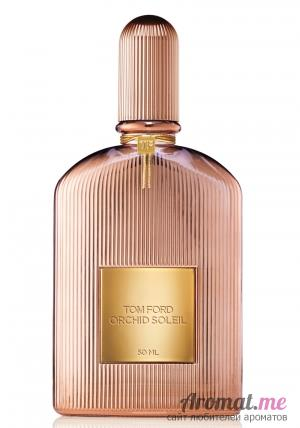 Аромат Tom Ford Orchid Soleil